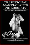 Traditional Martial Arts Philosophy, Tom Thurston and Chang Choi, 1481980335