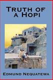 Truth of a Hopi : Stories Relating to the Origin, Myths and Clan Histories of the Hopi, Nequatewa, Edmund, 1604590335