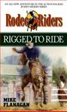 Rigged to Ride, Mike Flanagan, 0451200330