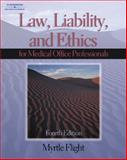 Law, Liability and Ethics for the Medical Office Professional, Flight, Myrtle R., 1401840337