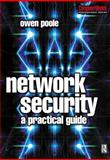 Network Security : A Practical Guide, Poole, Owen, 0750650338