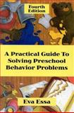 Practical Guide to Solving Preschool Behavior Problems 4th Edition