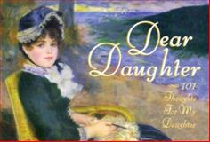Dear Daughter : 101 Thoughts from Your Mother, Easelette, 1570510334