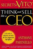 Secrets of VITO : Think and Sell Like a CEO, Parinello, Anthony, 1599180332