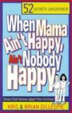 When Mama Ain't Happy, Ain't Nobody Happy, Brian Gillespie and Kris Gillespie, 1890900338