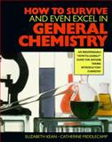 How to Survive and Even Excel in General Chemistry, Kean, E. and Middlecamp, C., 0070340331