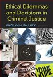 Ethical Dilemmas and Decisions in Criminal Justice, Pollock, Joycelyn M., 0495600334