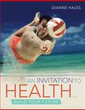 Cengage Advantage Books: an Invitation to Health, Hales, Dianne, 1111990336
