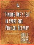 Finding One's Self in Sport and Physical Activity, Earle F. Zeigler, 1466960337