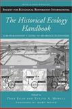 Historical Ecology Handbook : A Restorationist's Guide to Reference Ecosystems, , 1597260339