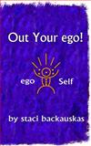 Out Your Ego, Staci Backauskas, 1601660332