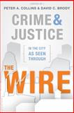 Crime and Justice in the City As Seen Through the Wire