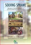Solving Sprawl : Models of Smart Growth in Communities Across America, Benfield, F. Kaid and Terris, Jutka, 1893340333