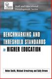 Benchmarking and Threshold Standards in Higher Education, Smith, Helen and Armstrong, Michael, 0749430338