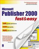 Publisher 2000 Fast and Easy, Paul Marchesseault, 0761520333