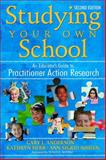 Studying Your Own School : An Educator's Guide to Practitioner Action Research, Herr, Kathryn, 1412940338
