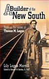 A Builder of the New South, Lily Logan Morrill, 1467870331