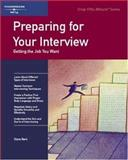 Preparing for Your Interview : Getting the Job You Want, Berk, Diane, 1560520337