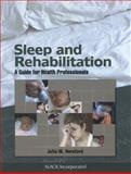 Sleep and Rehabilitation : A Guide for Health Professionals, Hereford, Julie M., 1617110337