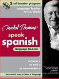 Michel Thomas Speak Spanish Language Booster : 2-CD Booster Program, Thomas, Michel, 0071480331