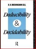 Deducibility and Decidability, R. R. Rockingham Gill, 0415000335
