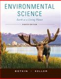Environmental Science : Earth as a Living Planet, Botkin, Daniel B. and Keller, Edward A., 0470520337
