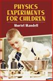 Physics Experiments for Children, Muriel Mandell, 0486220338