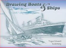 Drawing Boats and Ships, Yngve Edward Soderberg, 0486460339