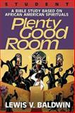 Plenty Good Room Student, Lewis V. Baldwin, 0687050332