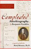 Compleated Autobiography of Benjamin Franklin, Benjamin Franklin and Mark Skousen, 0895260336