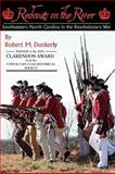 Redcoats on the River, Robert M. Dunkerly, 098146033X