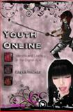 Youth Online : Identity and Literacy in the Digital Age, Thomas, Angela, 1433100339