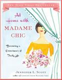 At Home with Madame Chic, Jennifer L. Scott, 1476770336