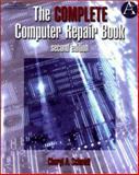 The Complete Computer Repair Book, Schmidt, Cheryl A., 1576760332