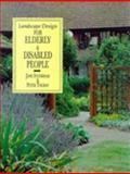 Landscape Design for Elderly and Disabled People 9781853410338