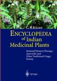 Encyclopedia of Indian Medicinal Plants : Rational Western Therapy, Ayurvedic and Other Traditional Usage, Botany, Khare, C. P., 3540200339