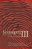 Serengeti III : Human Impacts on Ecosystem Dynamics, Sinclair, A. R. E., 0226760332