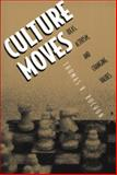 Culture Moves - Ideas, Activism, and Changing Values, Rochon, Thomas R., 0691070334