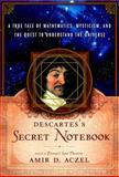 Descartes's Secret Notebook, Amir D. Aczel, 0767920333