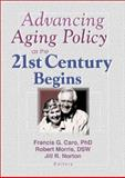 Advancing Aging Policy As the 21st Century Begins 9780789010339