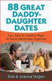 88 Great Daddy-Daughter Dates, Rob Teigen and Joanna Teigen, 0800720334