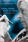 Telling Others What to Think : Recollections of a Pundit, Yoder, Edwin M., 0807130338