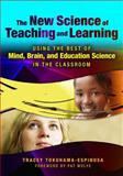The New Science of Teaching and Learning : Using the Best of Mind, Brain, and Education Science in the Classroom, Tokuhama-Espinosa, Tracey, 0807750336