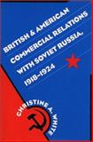 British and American Commercial Relations with Soviet Russia, White, Christine A., 0807820334