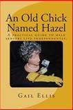 An Old Chick Named Hazel, Gail Ellis, 1466310332