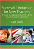 Successful Induction for New Teachers : A Guide for NQTs and Induction Tutors, Coordinators and Mentors, Bubb, Sara, 1847870333