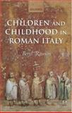 Children and Childhood in Roman Italy, Rawson, Beryl, 0199240345