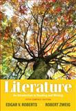Literature : An Introduction to Reading and Writing, Compact Edition, Roberts, Edgar V. and Zweig, Robert, 0205000347