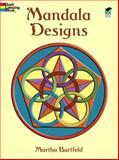 Mandala Designs, Martha Bartfeld and Coloring Books for Adults Staff, 048641034X