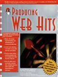 Producing Web Hits, Elderbrock, David and Ezor, Jonathan, 0764530348